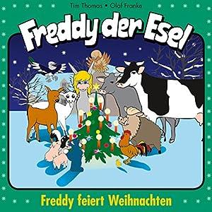 Freddy feiert Weihnachten (Freddy der Esel 26) Hörspiel