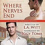 Where Nerves End: Tucker Springs, Book 1 | L.A. Witt