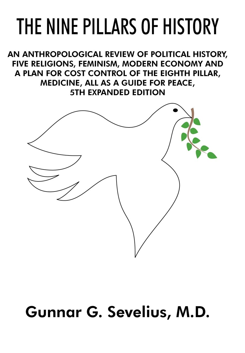Download The Nine Pillars of History: An Anthropological Review of Political History, Five Religions, Feminism, Modern Economy and a Plan for Cost Control O ebook