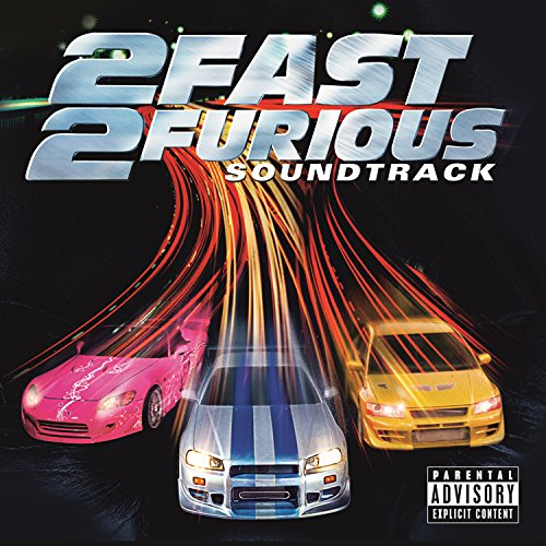 2 Fast 2 Furious (Soundtrack) ...
