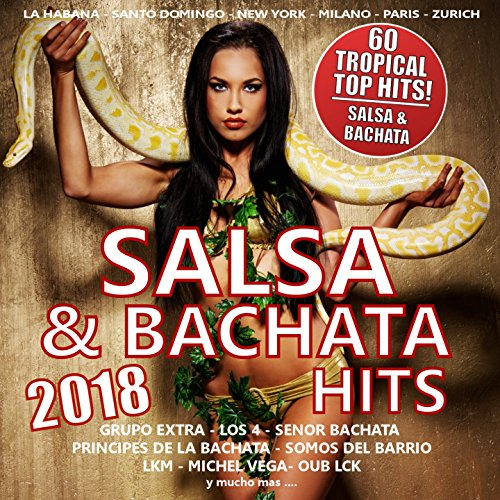 Salsa & Bachata Hits 2018 (60 Tropical Top Hits)
