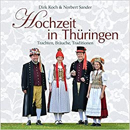 Hochzeit In Thuringen Trachten Brauche Traditionen Amazon Co Uk