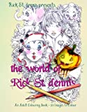 The World of Rick St. dennis: large images from 2005 to 2015 - an adult coloring book
