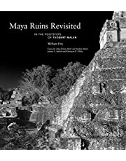 Maya Ruins Revisited: In the Footsteps of Teobert Maler