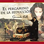 El pergamino de la seducción [The Scroll of Seduction] | Gioconda Belli