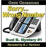 ...Sorry, Wrong Number: Suzie B. Mysteries, Book 1 | Gene Grossman