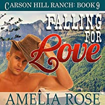 FALLING FOR LOVE: CARSON HILL RANCH, BOOK 9