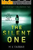 The Silent One (A DI Erica Swift Thriller Book 2)