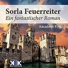 Sorla Feuerreiter (Sorla 4) Hörbuch von Amadeus Firgau Gesprochen von: Thomas Dellenbusch