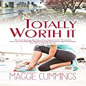 Totally Worth It: Bay West Social Hörbuch von Maggie Cummings Gesprochen von: AJ Ferraro