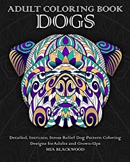 Adult Coloring Book Dogs Detailed Intricate Stress Relief Dog Pattern Designs For