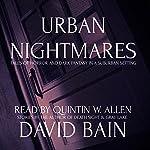 Urban Nightmares: Tales of Horror and Dark Fantasy in a Suburban Setting | David Bain