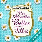 Nos adorables belles-filles   Livre audio Auteur(s) : Aurélie Valognes Narrateur(s) : Véronique Groux de Miéri
