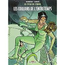 CYCLE DE CYANN T.05 : LES COULOIRS DE L'ENTRETEMPS