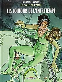 Le Cycle de Cyann, tome 5 : Les couloirs de l'entretemps par Bourgeon