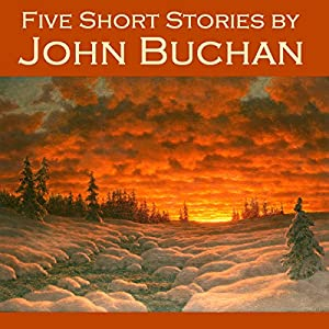 Five Short Stories by John Buchan Audiobook