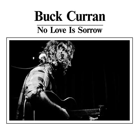 Buy BUCK CURRAN - NO LOVE IS SORROW New or Used via Amazon