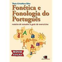 Fonética e fonologia do português - nova edição: Roteiro de estudos e guia de exercícios