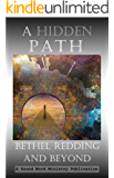 A Hidden Path: Bethel Redding and Beyond