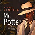 Mr. Potter Audiobook by Jamaica Kincaid Narrated by Robin Miles