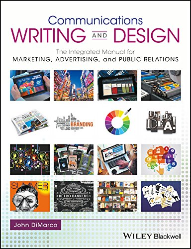 communications-writing-and-design-the-integrated-manual-for-marketing-advertising-and-public-relatio