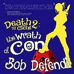 Death By Cliché 2: The Wrath of Con | Bob Defendi
