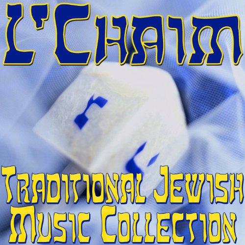 L'Chaim (Traditional Jewish Music Collection)