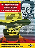 Die Revolution ist ein Buch und ein freier Mensch: Die politischen Plakate des befreiten Nicaragua
