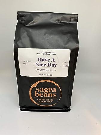 Sagra Beans Signature House Roast: Have A Nice Day pequeño ...