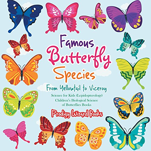 famous-butterfly-species-from-yellowtail-to-viceroy-science-for-kids-lepidopterology-childrens-biolo