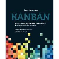 Kanban: Mudanca Evolucionaria de Sucesso Para Seu Negocio de Tecnologia
