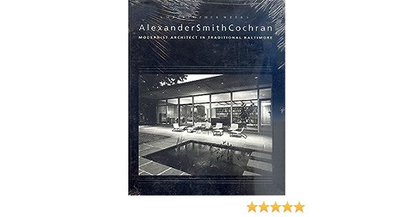 Alexander Smith Cochran: Modernist Architect in Traditional ...