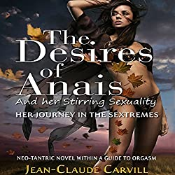 The Desires of Anais and Her Stirring Sexuality: Her Journey in the Sextremes