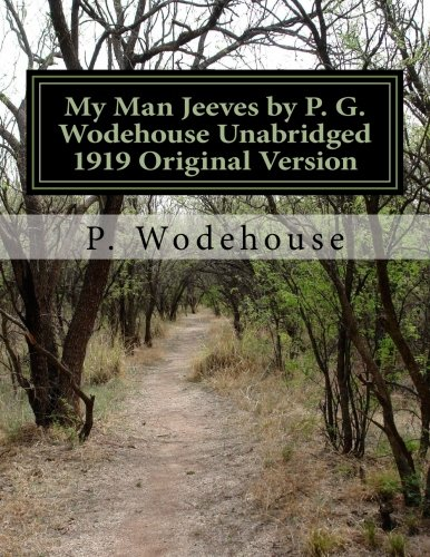 My Man Jeeves by P. G. Wodehouse Unabridged 1919 Original Version pdf
