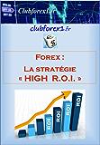 "Forex - la stratégie ""High ROI"" (Clubforex1 t. 8)"