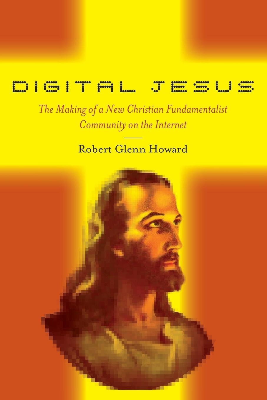 Download Digital Jesus: The Making of a New Christian Fundamentalist Community on the Internet (New and Alternative Religions) ebook