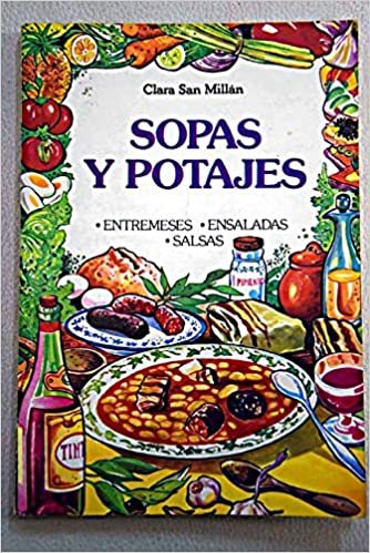 Entremeses, sopas y potajes, ensaladas, salsas: Clara San Millán: 9788475003153: Amazon.com: Books