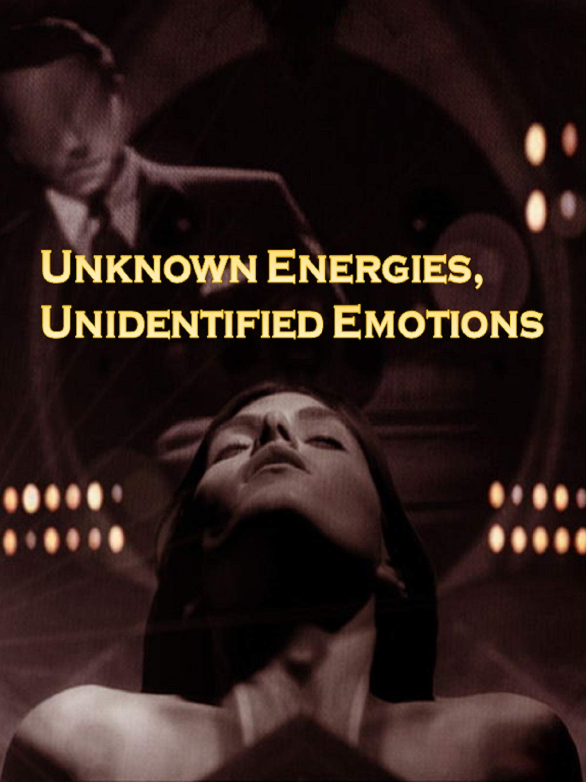 Unknown Energies, Unidentified Emotions on Amazon Prime Video UK