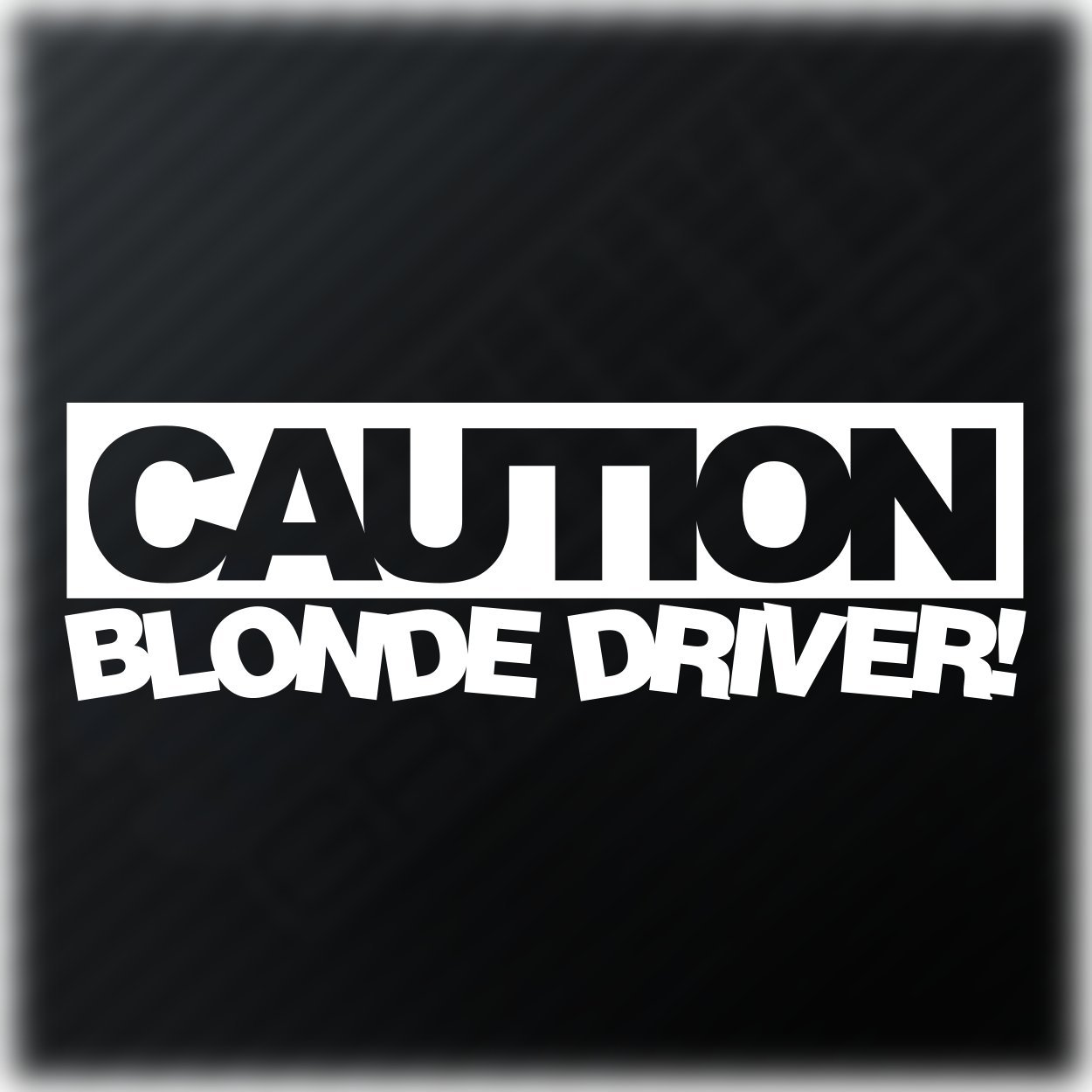 Caution blonde driver sticker funny girly car window bumper vinyl decal amazon co uk car motorbike