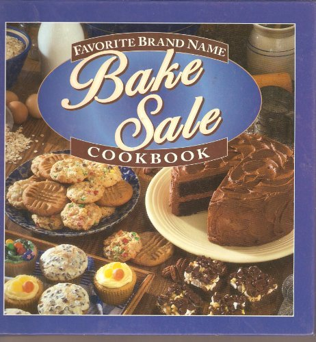 Favorite Brand Name Bake Sale Cookbook ()