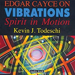 Edgar Cayce on Vibrations