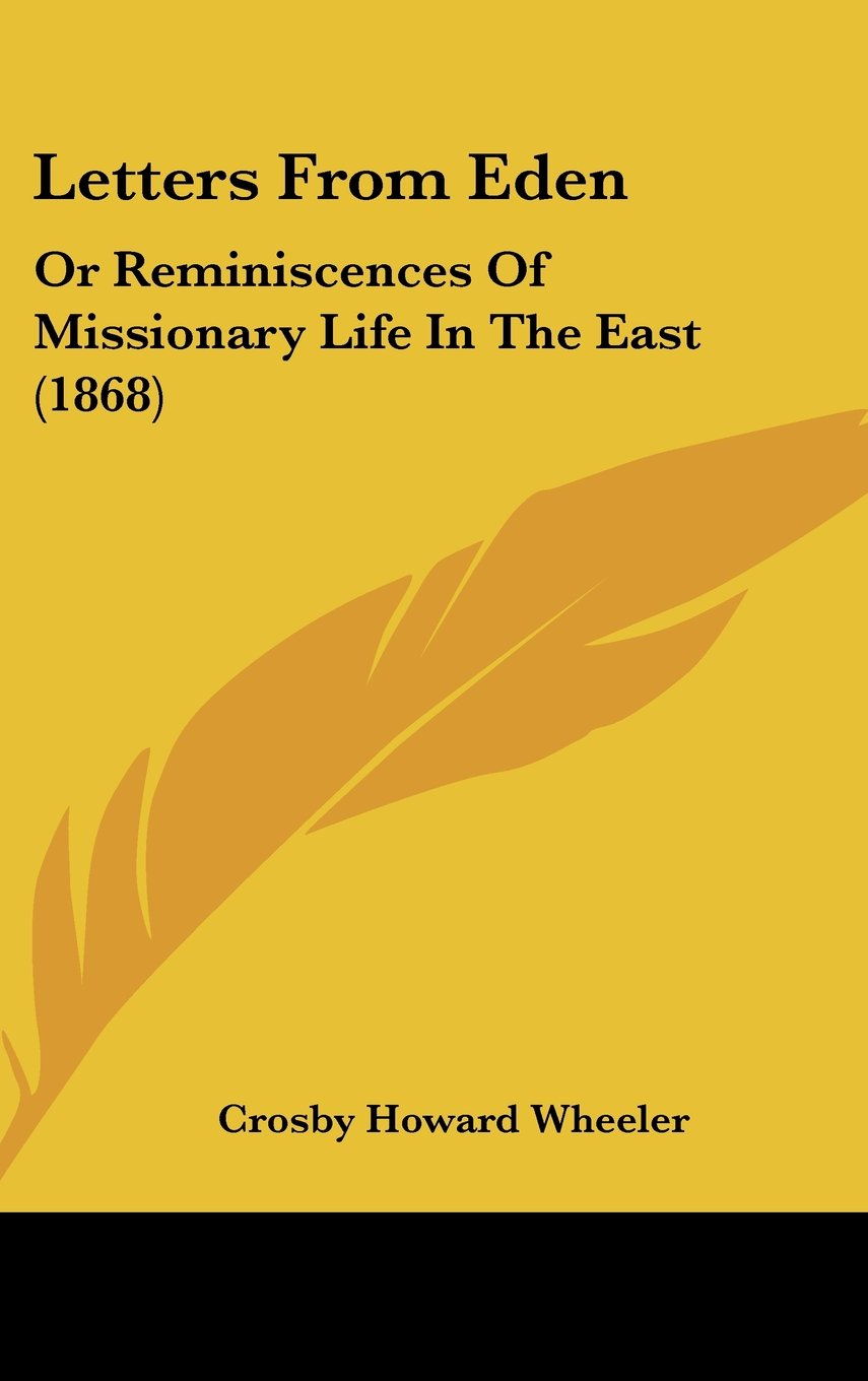 Letters From Eden: Or Reminiscences Of Missionary Life In The East (1868) pdf