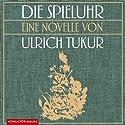 Die Spieluhr Hörbuch von Ulrich Tukur Gesprochen von: Ulrich Tukur