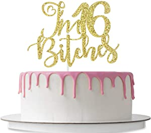 Helewilk I'm 16 Bitches Cake Topper, Sweet 16 Party Decorations, Cheers to 16 Years Loved Party Supplies, Double Sided Gold Glitter