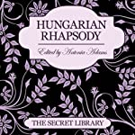 Hungarian Rhapsody: The Secret Library | Justine Elyot,Charlotte Stein,Kay Jaybee