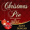 Christmas Pie Audiobook by Alice Duncan Narrated by Lisa Baarns