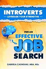 Introverts: Leverage Your Strengths for an Effective Job Search Paperback