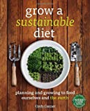 Grow a Sustainable Diet, Cindy Conner, 0865717567