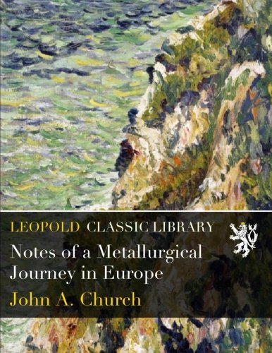Download Notes of a Metallurgical Journey in Europe ebook