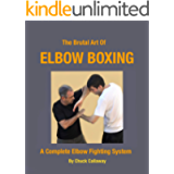 The Brutal Art of Elbow Boxing: A Complete Elbow Fighting System